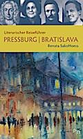 Literarischer Reiseführer Pressburg/Bratislav ...