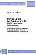 Der Freie Bund zur Einbürgerung der bildenden Kunst in Mannheim