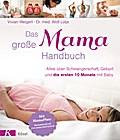 Das große Mama-Handbuch: Alles über Schwanger ...