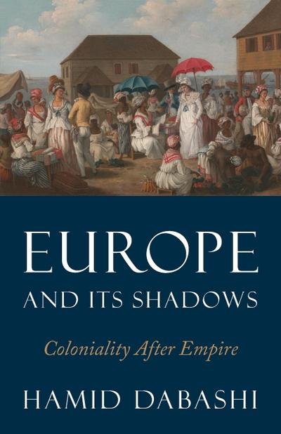 Europe and Its Shadows