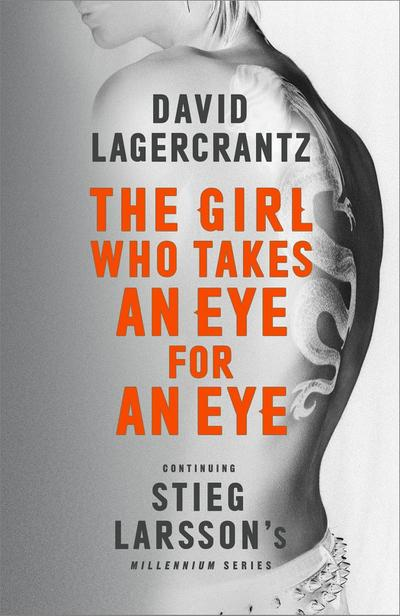 The Girl Who Takes an Eye for an Eye: Continuing Stieg Larsson's Millennium Series