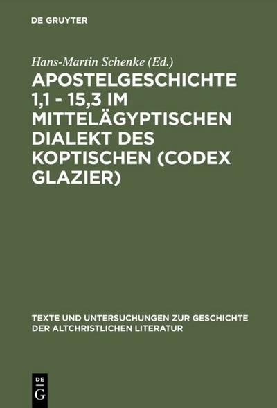 Apostelgeschichte 1,1 - 15,3 im mittelägyptischen Dialekt des Koptischen (Codex Glazier)