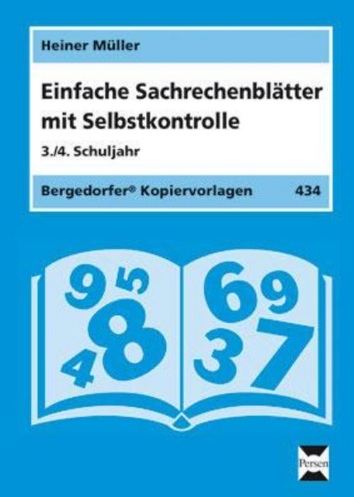 Einfache Sachrechenblätter mit Selbstkontrolle. 3./4. Schuljahr Heiner Müller