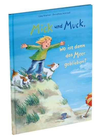 Mick und Muck, wo ist denn das Meer geblieben? - PAGNA - Gebundene Ausgabe, Deutsch, Lissy Kramer, ,