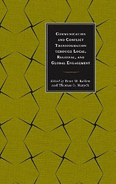 Communication and Conflict Transformation through Local, Regional, and Global Engagement