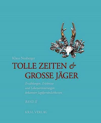 Tolle Zeiten & Große Jäger. Bd.2