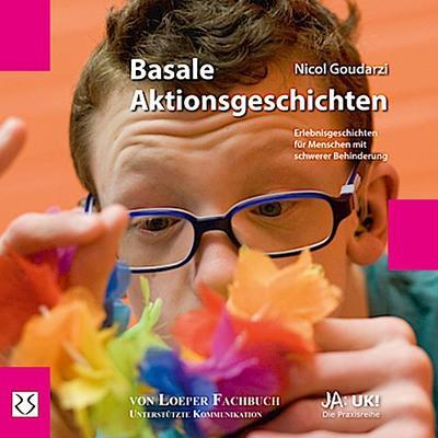 Basale Aktionsgeschichten: Erlebnisgeschichten für Menschen mit schwerer Behinderung (Ja: UK!)
