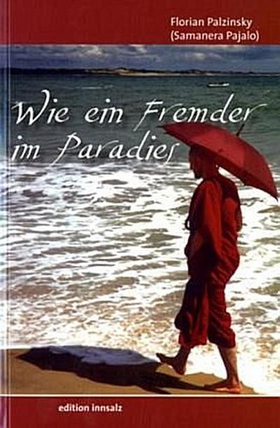 Wie ein Fremder im Paradies