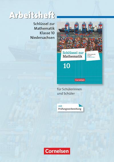Schlüssel zur Mathematik 10. Schuljahr. Arbeitsheft mit eingelegten Lösungen. Differenzierende Ausgabe Niedersachsen