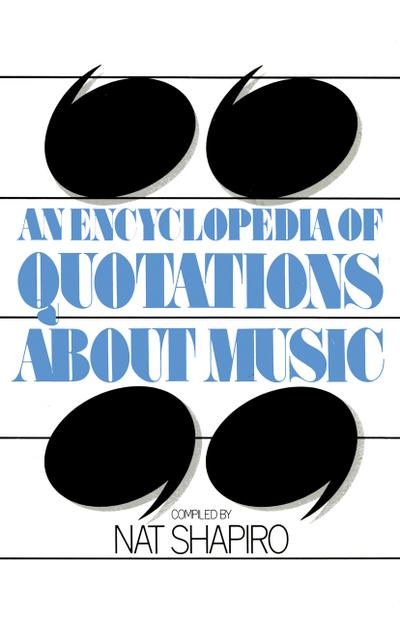 Encyclopedia of Quotations About Music