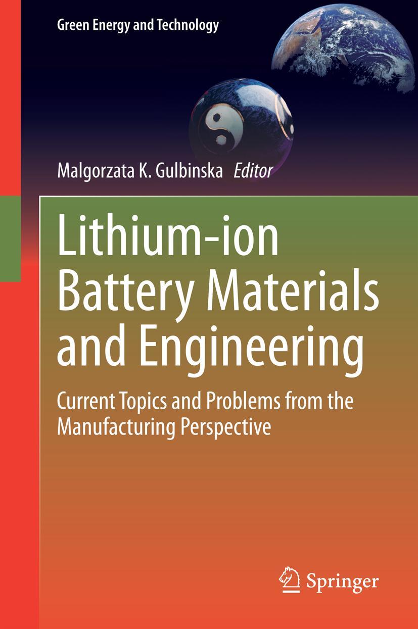 Lithium-ion Battery Materials and Engineering Malgorzata K. Gulbinska