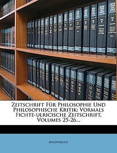 Zeitschrift für Philosophie und Philosophische Kritik, Fuenfundzwanzigster Band, 1854
