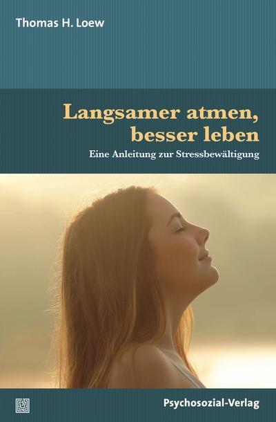 Langsamer atmen, besser leben