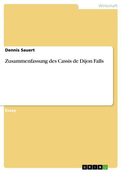Zusammenfassung des Cassis de Dijon Falls