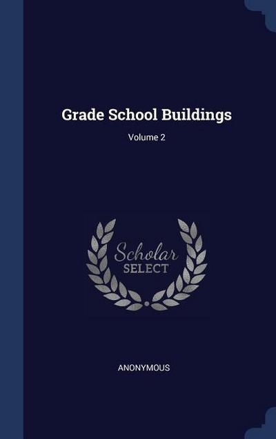 Grade School Buildings; Volume 2