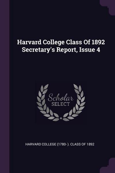 Harvard College Class of 1892 Secretary's Report, Issue 4