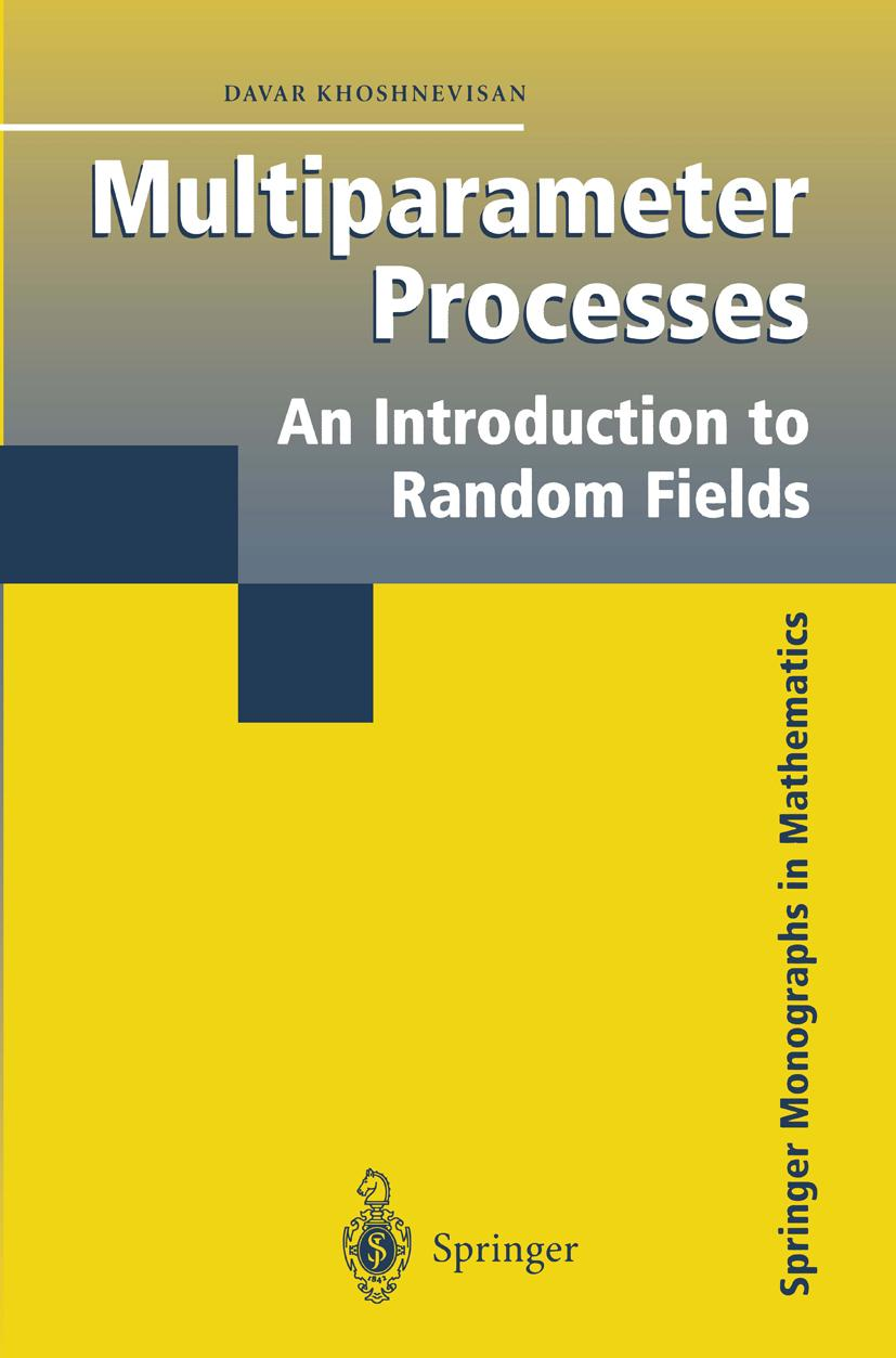 Multiparameter Processes D. Khoshnevisan