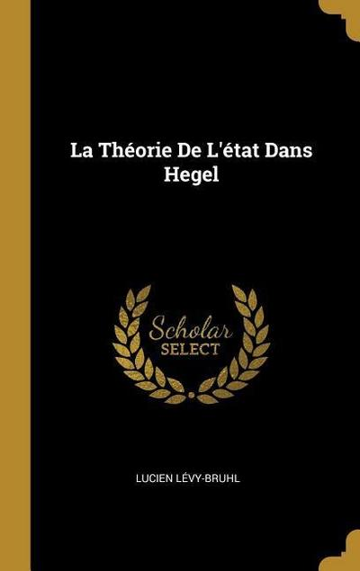 La Théorie de l'État Dans Hegel