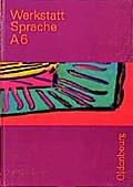 Werkstatt Sprache - Ausgabe A. Für Baden-Württemberg: Werkstatt Sprache, Ausgabe A, Bd.6, Sprachbuch für das 6. Schuljahr