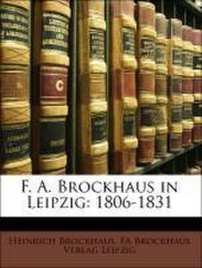 F. A. Brockhaus in Leipzig: 1806-1831