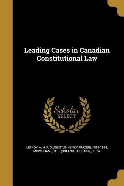 LEADING CASES IN CANADIAN CONS