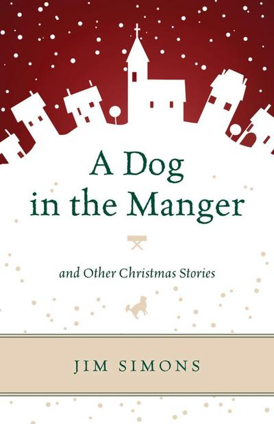 A Dog in the Manger and Other Christmas Stories