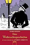 Eine Weihnachtsgeschichte; Mit einem Vorwort von Anthony Horowitz   ; Arena Kinderbuch-Klassiker;