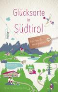 Glücksorte in Südtirol
