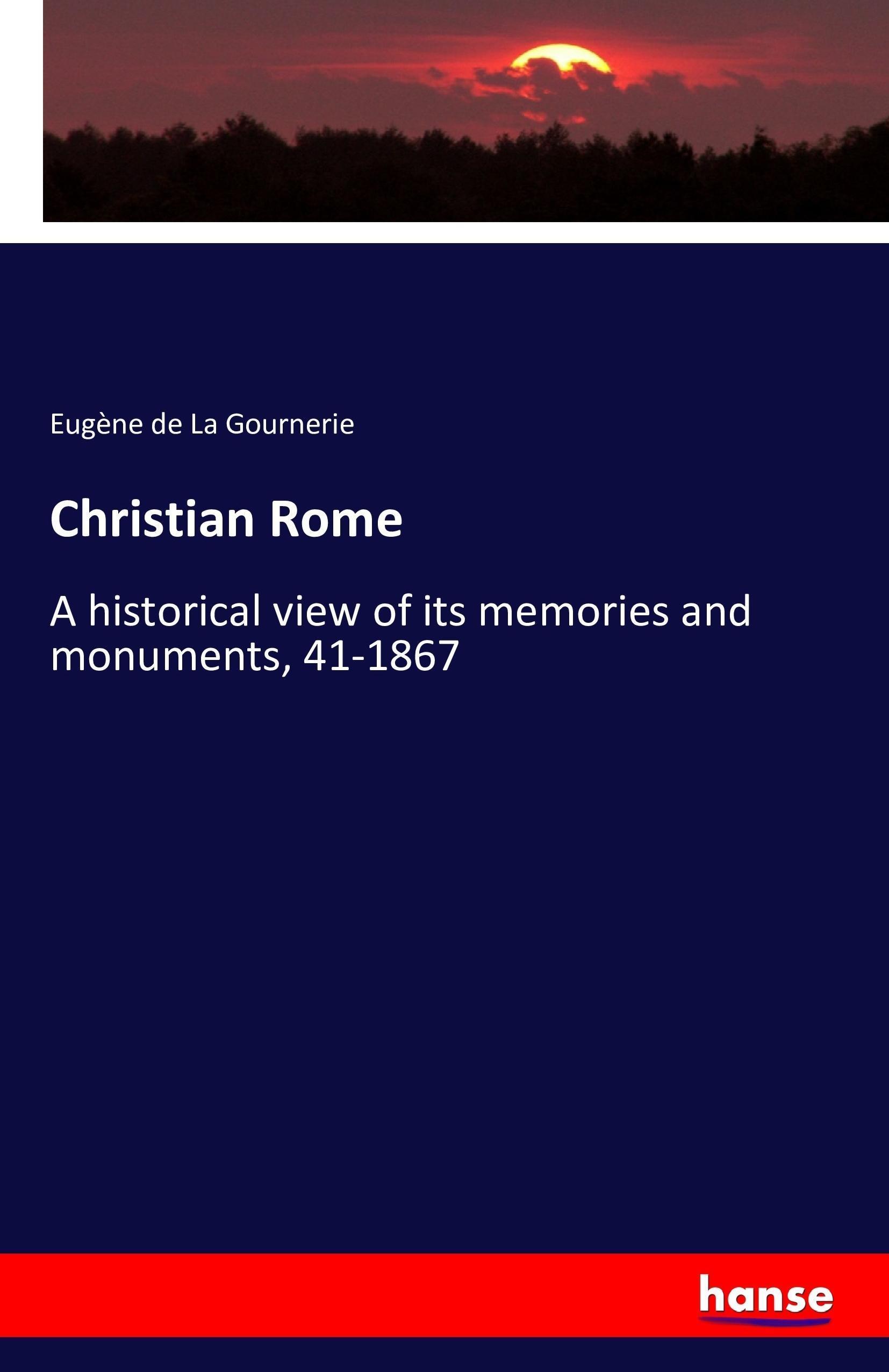 Eugène de La Gournerie / Christian Rome 9783742897442