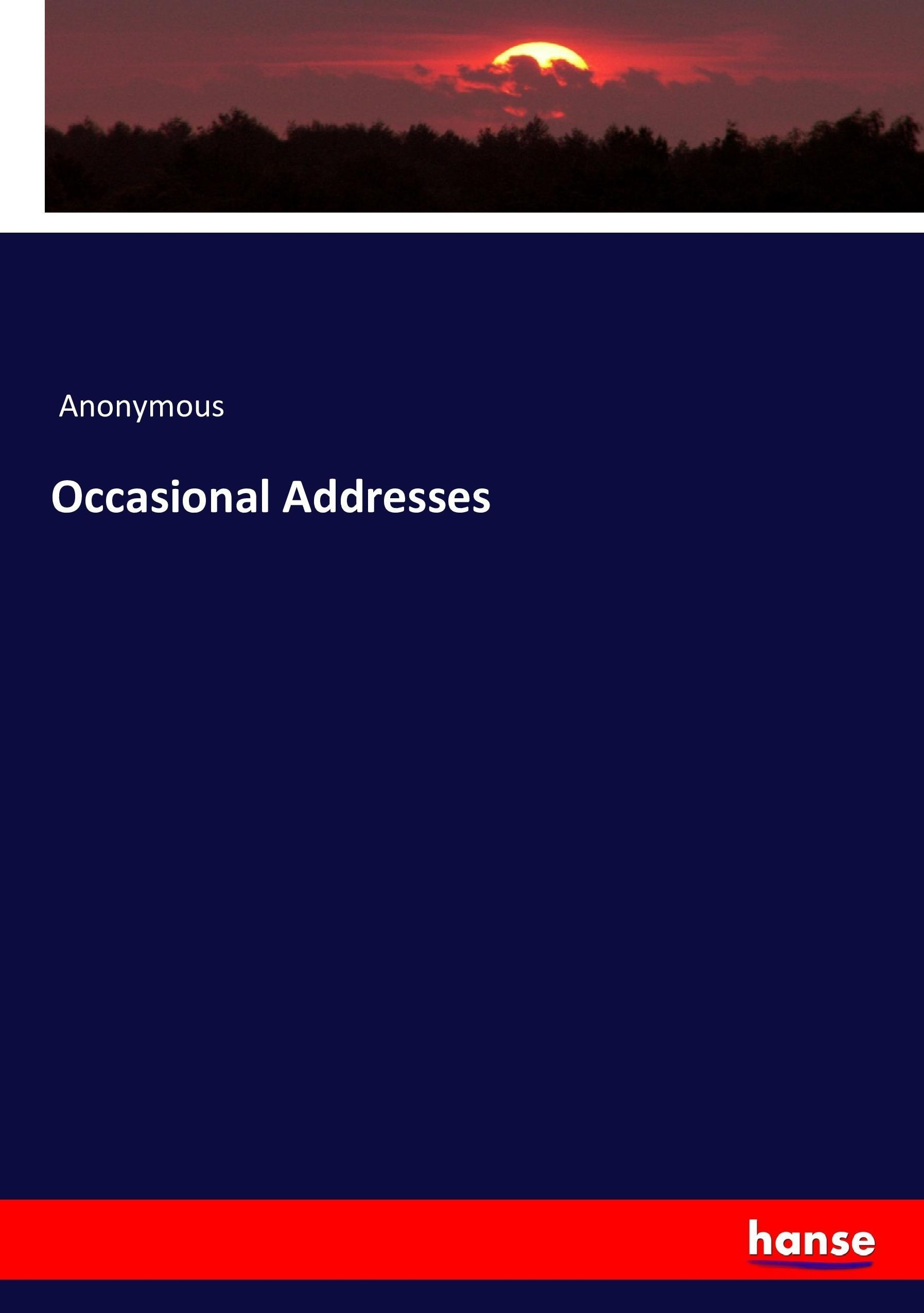 Occasional Addresses Anonymous