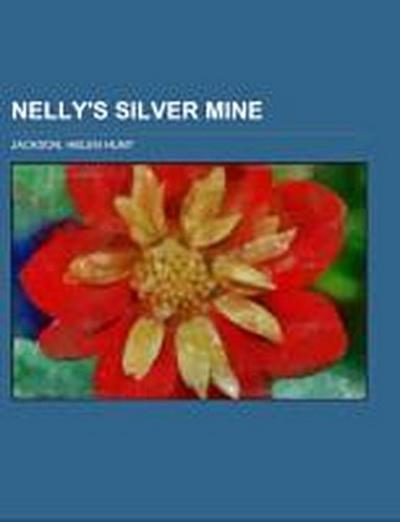 Nelly's Silver Mine; A story of Colorado life