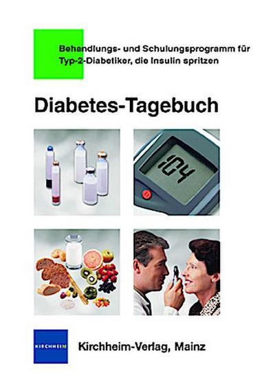 Diabetes-Tagebuch - Kirchheim  &  Co. Gmbh - Broschiert, Deutsch, Monika Grüsser, Für Typ-2-Diabetiker - die Insulin spritzen, Für Typ-2-Diabetiker - die Insulin spritzen