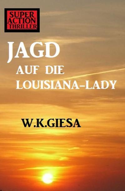 ¿Jagd auf die Louisiana-Lady
