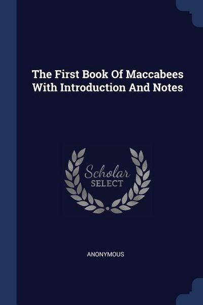 The First Book of Maccabees with Introduction and Notes