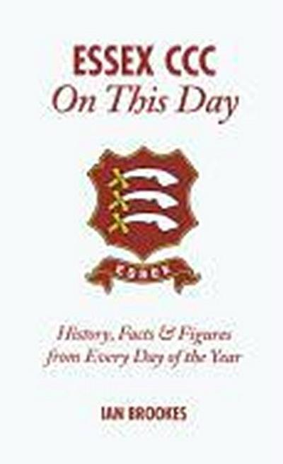 Essex CCC on This Day: History, Facts & Figures from Every Day of the Year