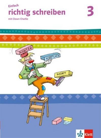 Einfach richtig schreiben. Arbeitsheft Vereinfachte Ausgangsschrift 3. Schuljahr mit Clown Charlie