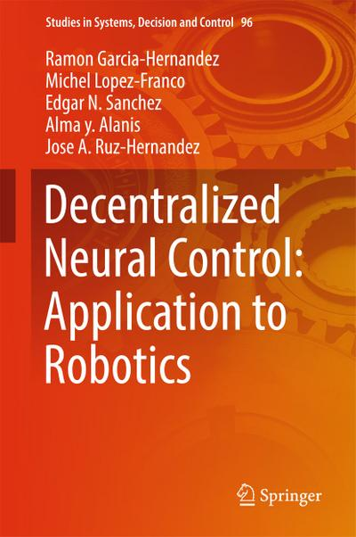 Decentralized Neural Control: Application to Robotics