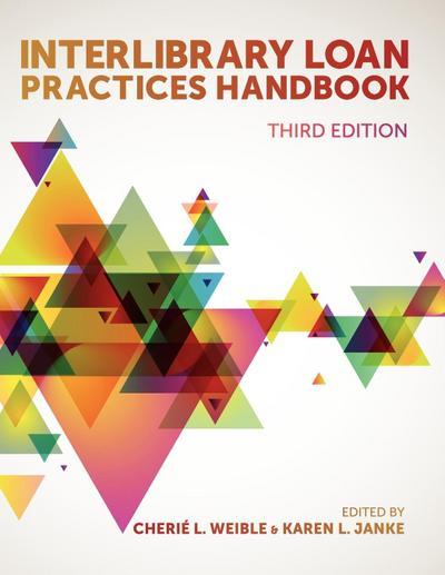 Interlibrary Loan Practices Handbook, 3rd Ed.