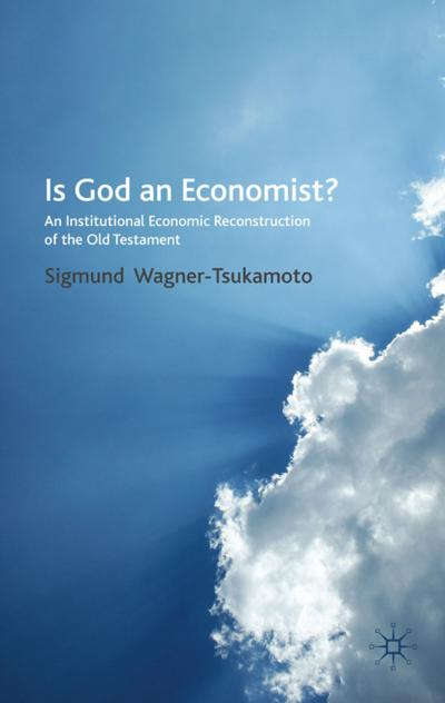 Is God an Economist?: An Institutional Economic Reconstruction of the Old Testament