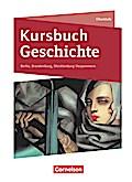 Kursbuch Geschichte. Von der Antike bis zur Gegenwart - Berlin, Brandenburg, Mecklenburg-Vorpommern