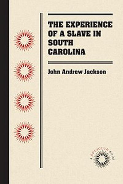 The Experience of a Slave in South Carolina