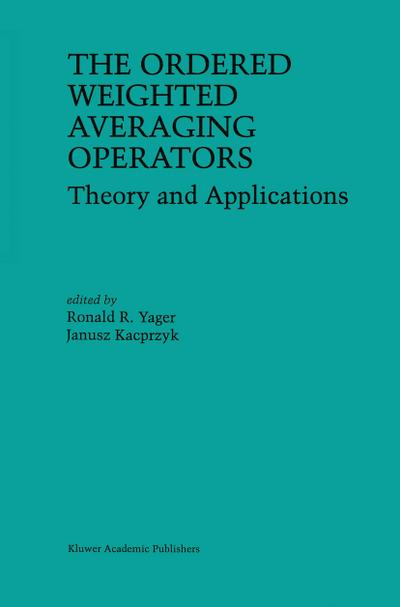 Ordered Weighted Averaging Operators