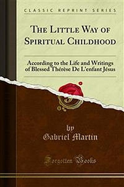 The Little Way of Spiritual Childhood