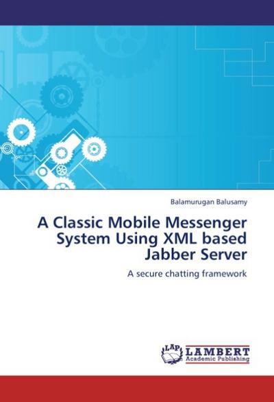 A Classic Mobile Messenger System Using XML based Jabber Server