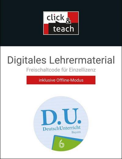 D.U. DeutschUnterricht 6. click & teach Box Bayern