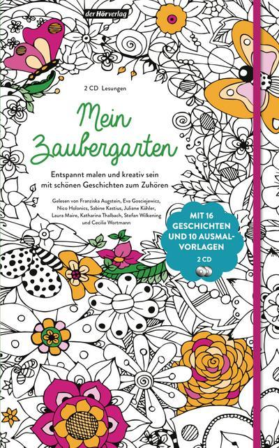 Mein Zaubergarten; Entspannt malen und kreativ sein mit schönen Geschichten zum Zuhören; Deutsch