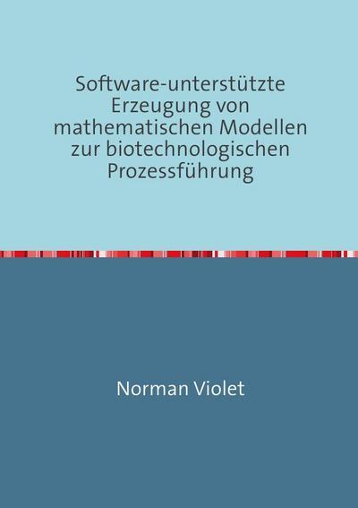 Software-unterstützte Erzeugung von mathematischen Modellen zur biotechnologischen Prozessführung