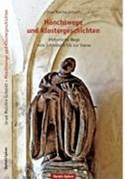 Mönchswege und Klostergeschichten