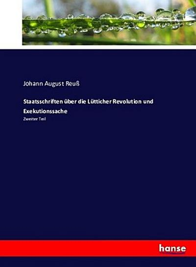 Staatsschriften über die Lütticher Revolution und Exekutionssache