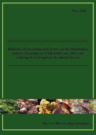 Influence of environmental factors on the distribution pattern of centipedes (Chilopoda) and other soil arthropods in temperate deciduous forests